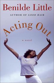 ACTING OUT by Benilde Little