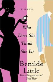 WHO DOES SHE THINK SHE IS? by Benilde Little
