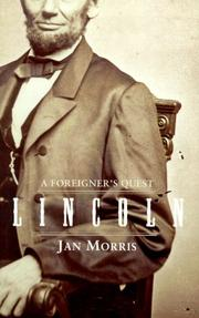 LINCOLN: A FOREIGNER'S QUEST by Jan Morris