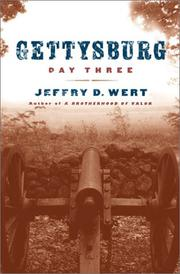 GETTYSBURG, DAY THREE by Jeffry D. Wert