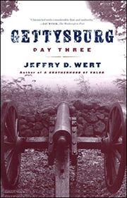 """""""GETTYSBURG, DAY THREE"""" by Jeffry D. Wert"""