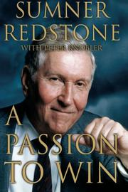 A PASSION TO WIN by Sumner Redstone