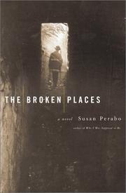 THE BROKEN PLACES by Susan Perabo