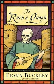 TO RUIN A QUEEN by Fiona Buckley