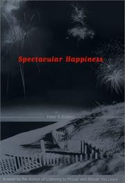 SPECTACULAR HAPPINESS by Peter D. Kramer