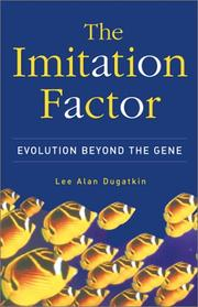 THE IMITATION FACTOR by Lee Alan Dugatkin