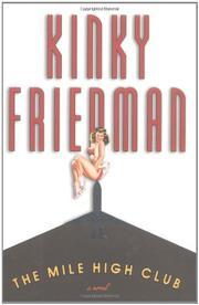 THE MILE HIGH CLUB by Kinky Friedman
