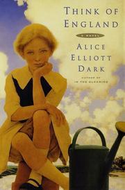 THINK OF ENGLAND by Alice Elliott Dark
