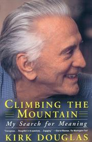 CLIMBING THE MOUNTAIN: My Search for Meaning by Kirk Douglas