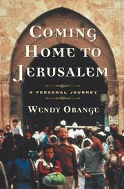 COMING HOME TO JERUSALEM by Wendy Orange