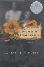 EVIDENCE OF THINGS UNSEEN by Marianne Wiggins