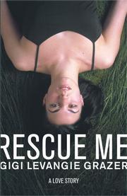 RESCUE ME by Gigi Levangie Grazer