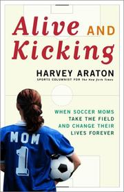 ALIVE AND KICKING by Harvey Araton
