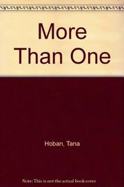 MORE THAN ONE by Tana Hoban
