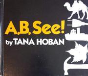 A, B, SEE! by Tana Hoban