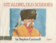 GIT ALONG, OLD SCUDDER by Stephen Gammell