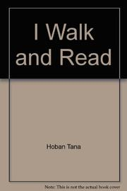 I WALK AND READ by Tana Hoban