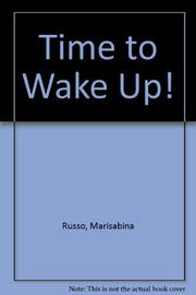 TIME TO WAKE UP! by Marisabina Russo