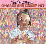 CHERRIES AND CHERRY PITS by Vera B. Williams