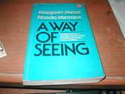 A WAY OF SEEING by Rhoda Metraux