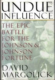 UNDUE INFLUENCE by David Margolick
