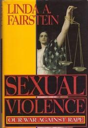 SEXUAL VIOLENCE by Linda A. Fairstein