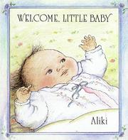 WELCOME, LITTLE BABY by Aliki