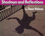 SHADOWS AND REFLECTIONS by Tana Hoban