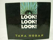 LOOK! LOOK! LOOK! by Tana Hoban