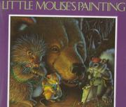 LITTLE MOUSE'S PAINTING by Diane Wolkstein