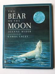 THE BEAR ON THE MOON by Joanne Ryder
