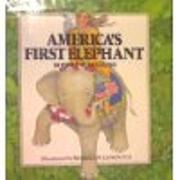 AMERICA'S FIRST ELEPHANT by Robert M. McClung
