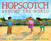 HOPSCOTCH AROUND THE WORLD by Mary D. Lankford