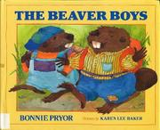 THE BEAVER BOYS by Bonnie Pryor