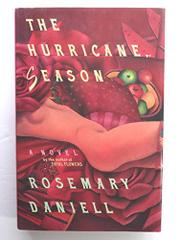 THE HURRICANE SEASON by Rosemary Daniell