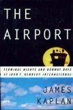 THE AIRPORT by James Kaplan