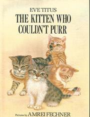 THE KITTEN WHO COULDN'T PURR by Eve Titus