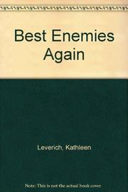 BEST ENEMIES AGAIN by Kathleen Leverich