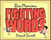 FIGHTING WORDS by Eve Merriam