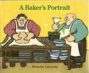 A BAKER'S PORTRAIT by Michelle Edwards
