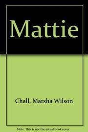 MATTIE by Marsha Wilson Chall
