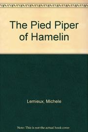 THE PIED PIPER OF HAMELIN by Michele Lemieux