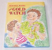 THE GOLD WATCH by Bernice Myers