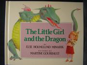 THE LITTLE GIRL AND THE DRAGON by Else Holmelund Minarik