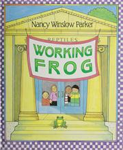 WORKING FROG by Nancy Winslow Parker