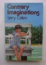 CONTRARY IMAGINATIONS by Larry Callen