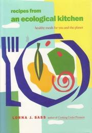 RECIPES FROM AN ECOLOGICAL KITCHEN by Lorna J. Sass