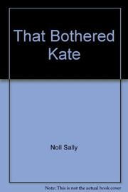 THAT BOTHERED KATE by Sally Noll