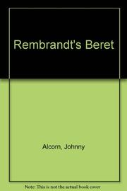 REMBRANDT'S BERET by Johnny Alcorn