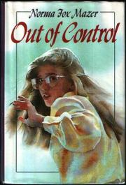 OUT OF CONTROL by Norma Fox Mazer